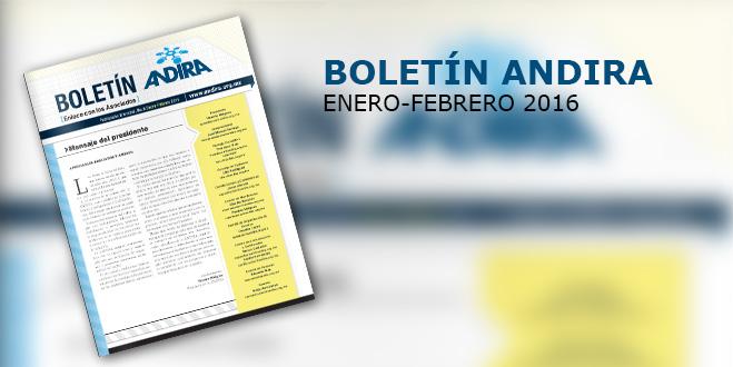 Boletín ANDIRA Enero-Febrero 2016